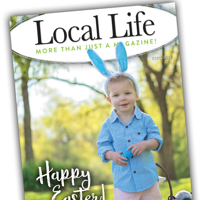 Local Life April 2019 Digital Issue – Read Online and Print at Home
