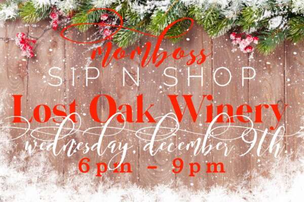 Christmas Galore MomBoss Sip n Shop @ Lost Oak Winery
